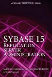 Sybase 15 Replication Server Administration, Jagan Bandi Reddy and Saroj Kapoor Bagai, 1598220454
