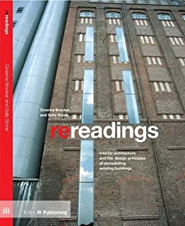 Rereadings Interior Architecture And The Design Principles Of Remodelling Existing Buildings 500 Tips