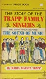 The Story of the Trapp Family Singers-the Story Which Inspired the Sound of Music