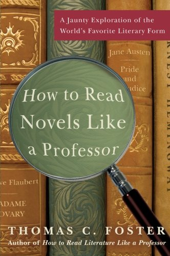 How to Read Novels Like a Professor: A Jaunty Exploration of the World