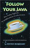 Follow Your Java, Peyton Burkhart, 0595385974