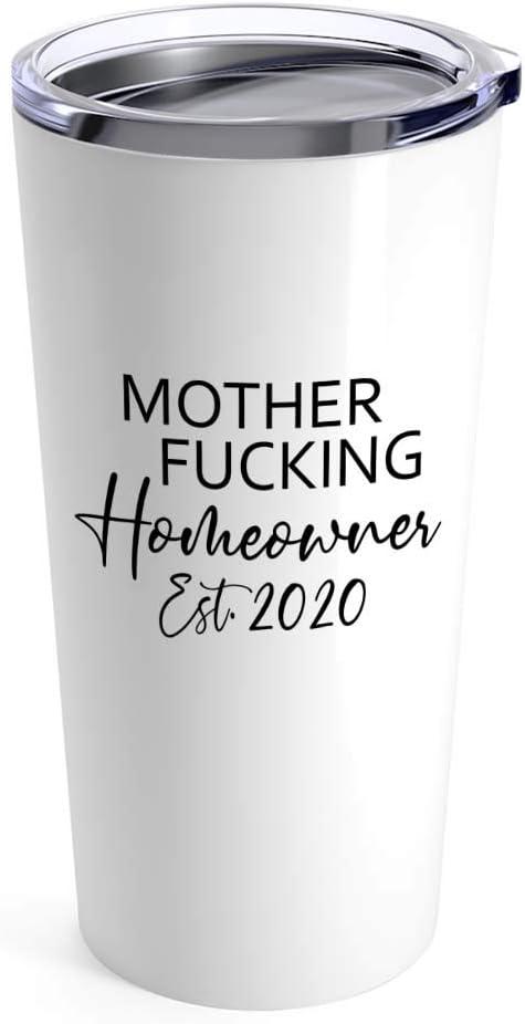 Housewarming Tumbler 20oz - Mother Fucking Homeowner Est.2020 - Funny Sarcastic Home Owner Homey Decoration Present For Men Women 20oz