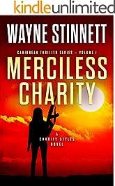 Merciless Charity: A Charity Styles Novel (Caribbean Thriller Series Book 1)
