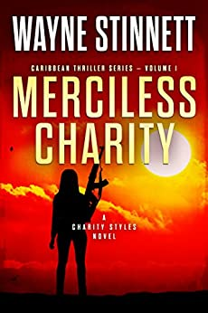 Merciless Charity: A Charity Styles Novel (Caribbean Thriller Series Book 1) by [Stinnett, Wayne]