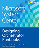 Microsoft System Center Designing Orchestrator Runbooks
