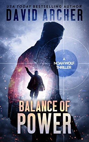 Balance of Power - An Action Thriller Novel (A Noah Wolf Novel, Thriller, Action, Mystery Book 7) cover