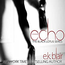Echo: Black Lotus, Book 2 Audiobook by E. K. Blair Narrated by Elena Wolfe