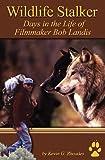Wildlife Stalker, Kevin G. Rhoades, 0615442234