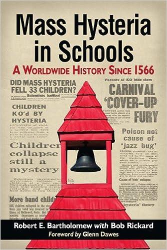 Manuels audio en ligne téléchargement gratuit Mass Hysteria in Schools: A Worldwide History Since 1566 B00I6074SC PDF by Robert E. Bartholomew