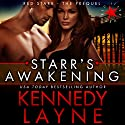 Starr's Awakening Audiobook by Kennedy Layne Narrated by Raquel Harris