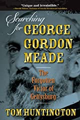 By Tom Huntington - Searching for George Gordon Meade: The Forgotten Victor of Gettys (Reprint) (2015-03-02) [Paperback] Paperback