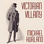 Victorian Villainy: A Collection of Moriarty Stories | Michael Kurland