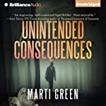 Unintended Consequences | Marti Green