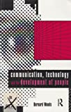 Communication, Technology, and the Development of People, Bernard Woods, 0415087767