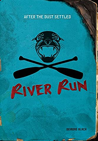 River Run (After the Dust Settled) (A Place Beyond Courage)