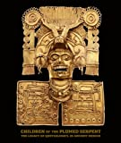 img - for Children of the Plumed Serpent: The Legacy of Quetzalcoatl in Ancient Mexico book / textbook / text book