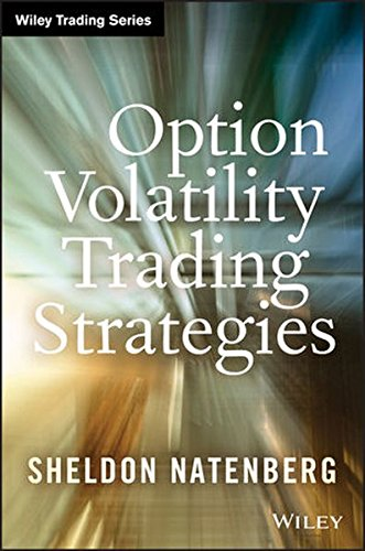 Option volatility & pricing advanced trading strategies and techniques by sheldon natenberg
