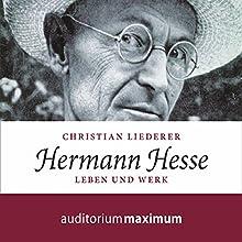 Hermann Hesse: Leben und Werk Hörbuch von Christian Liederer Gesprochen von: Wolfgang Schmidt