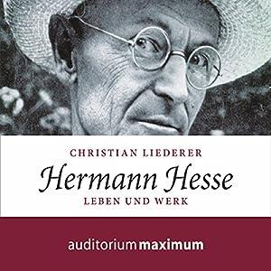 Hermann Hesse: Leben und Werk Hörbuch