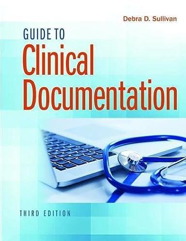 guide to clinical documentation 9780803666627 medicine health rh amazon com Clinical Documentation Improvement Specialist Purpose of Clinical Documentation