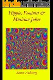 HIPPIE, FEMINIST and MUSICIAN JOKES