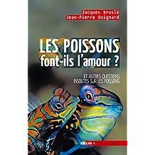 Les poissons font-ils l'amour ?: Et autres questions insolites sur les poissons (Pour la science) (French Edition)