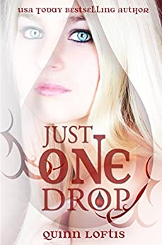 Just One Drop, Book 3 in the Grey Wolves Series by [Loftis, Quinn]