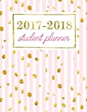 Student Planner: Weekly Academic Organizer: Sweet Rose with Shimmer Gold Flecks (Planners & Organizers for High School, College & University Students) (Volume 4)