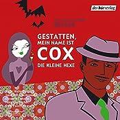 Die kleine Hexe (Gestatten, mein Name ist Cox) | Rolf Becker, Alexandra Becker