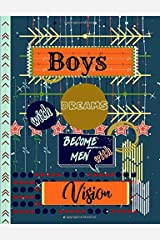 Boys with Dreams Become Men with Vision: Arrow Stars Story Journal Composition Notebook to Draw & Write with Half College Ruled Lines Half Blank Space ... Note and Sketch Workbook on Top & Bottom Paperback