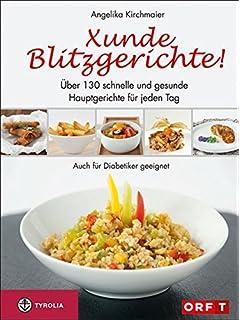 xunde tiroler küche: Über 100 schnelle und gesunde hauptgerichte ... - Gesunde Schnelle Küche