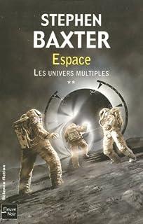 Les univers multiples [02] : Espace, Baxter, Stephen
