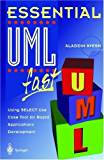 Essential UMLTm fast: Using SELECT Use Case Tool for Rapid Applications Development (Essential Series)