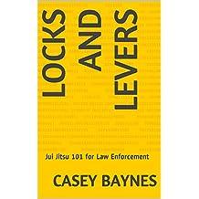 Locks and Levers: Jui Jitsu 101 for Law Enforcement
