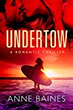 Undertow: A Romantic Thriller by  Anne Baines in stock, buy online here