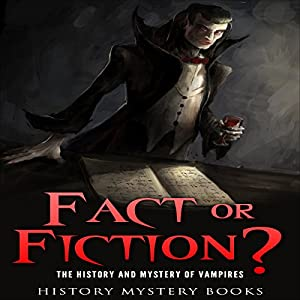 Fact or Fiction? The History and Mystery of Vampires Audiobook