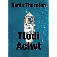 Tlodi Aciwt (Welsh Edition)