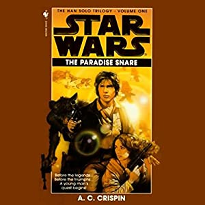 Star Wars: The Han Solo Trilogy: The Paradise Snare Hörbuch