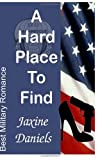 A Hard Place to Find, Jaxine Daniels, 1494246554