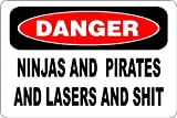 "Danger Ninjas And Pirates And Shit 8"" x 12"" Metal Novelty Sign Aluminum S140"