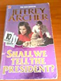 Shall We Tell the President?, Jeffrey Archer, 0671633058