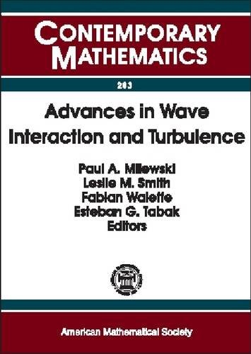 Advances in Wave Interaction and Turbulence: Proceedings of an Ams-Ims-Siam Joint Summer Research Conference on Dispersi