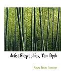 Artist-Biographies, Van Dyck, Moses Foster Sweetser, 0554797100