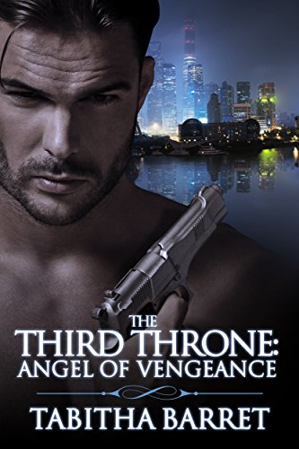 The Third Throne: Angel of Vengeance by [Barret, Tabitha]