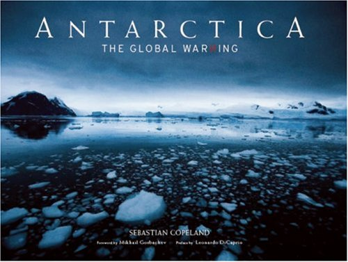 Antarctica: The Global Warning