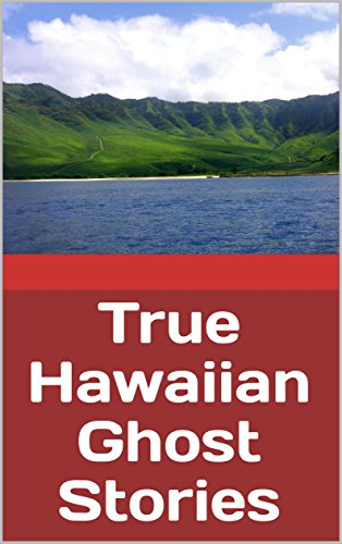 True Hawaiian Ghost Stories
