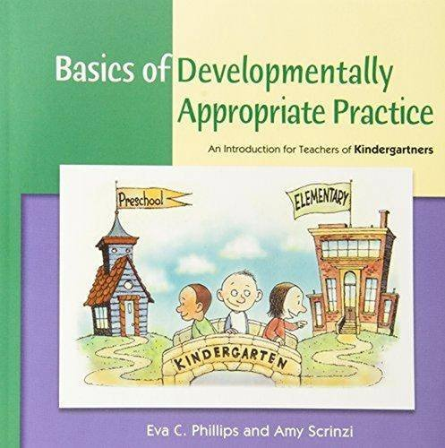 Basics of Developmentally Appropriate Practice: An Introduction for Teachers of Kindergartners