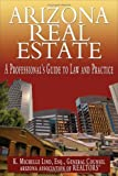 Arizona Real Estate : A Professional's Guide to Law and Practice, Lind, K. Michelle, 0978912004