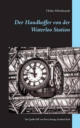 Der Handkoffer Von Der Waterloo Station (German Edition) (Station Waterloo)