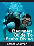 Beginners Guide To Scuba Diving